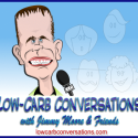 Welcome To 'Low-Carb Conversations With Jimmy Moore & Friends'
