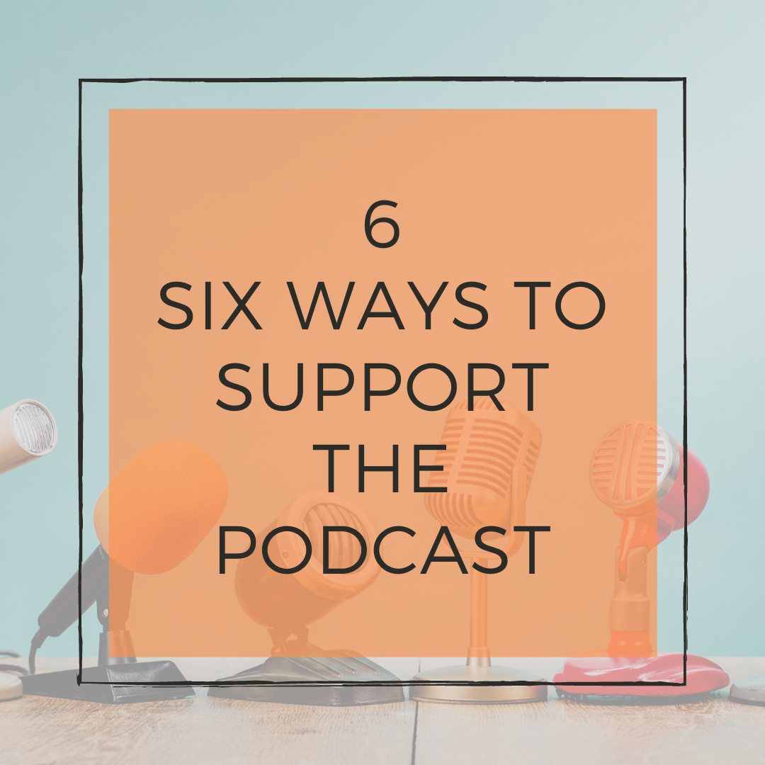 This image has an empty alt attribute; its file name is 6-six-ways-to-support-the-podcast.png